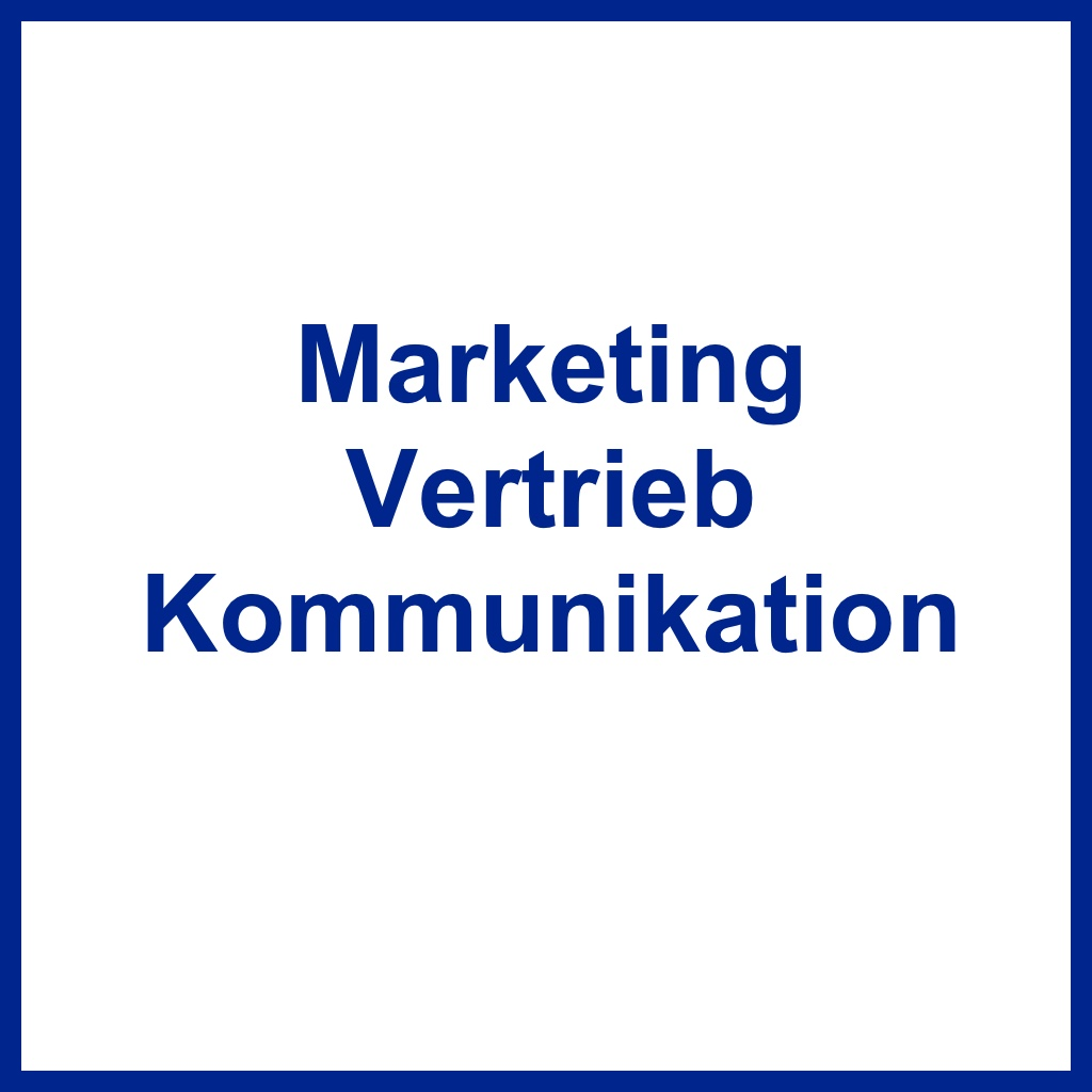 <br /> Marketing, Vertrieb, Kommunikation